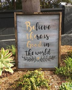 Check out this item in my Etsy shop https://www.etsy.com/listing/546502543/believe-there-is-good-farmhouse-wood