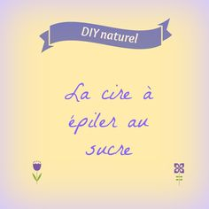 Une cire à épiler faite maison, au sucre et au citron. Naturelle, sans risque, avec un goût de bonbon!