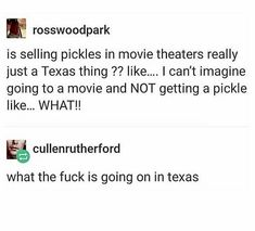 Wait. Other states don't do this? Like I don't eat a pickle Everytime I go to a movie but everyone in a while I get one. Is this not a thing? // Not in Oklahoma. The hell?