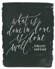 What is done in love is done well. Inspirational words for the everyday life. Motivacional Quotes, Quotable Quotes, Words Quotes, Great Quotes, Quotes To Live By, Inspirational Quotes, Sayings, The Words, Cool Words