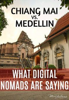 Chiang Mai, Thailand and Medellin, Colombia are both popular hubs for digital nomads and online entrepreneurs.  But is there a city that shines brighter than the other?  I spoke to some digital nomads to find out.: