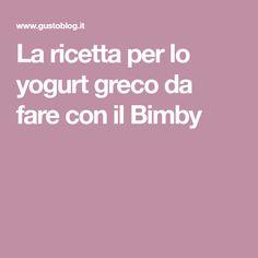 La ricetta per lo yogurt greco da fare con il Bimby