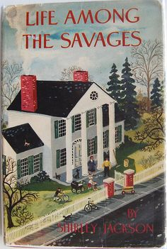 Book design by Maxwell Mays | Life Among the Savages by Shirley Jackson 1953