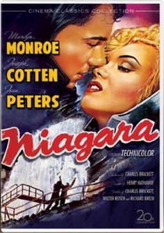 Niagra - Directed by Henry Hathaway.  With Marilyn Monroe, Joseph Cotten, Jean Peters, Max Showalter.
