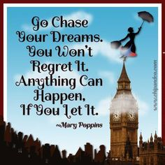 Go chase your dreams!