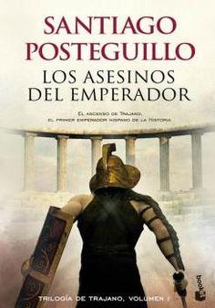 Los Asesinos del Emperador - Santiago Posteguillo