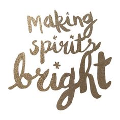 """""""Making Spirits Bright"""" - Foil-pressed Art Print by Pistols in beautiful frame options and a variety of sizes. Christmas Mood, Christmas Quotes, Christmas Paper, Christmas Ideas, Christmas Decorations, Love Life Quotes, Wise Quotes, Lasso The Moon, Spirit Quotes"""