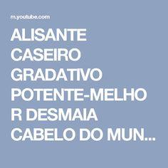 ALISANTE CASEIRO GRADATIVO POTENTE-MELHOR DESMAIA CABELO DO MUNDO, - YouTube