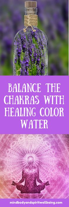 balance chakras, chi, energy flow, healthy chakras, color therapy, charged water