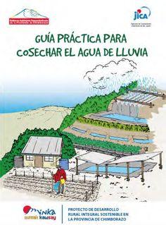 Guía práctica para cosechar el agua de lluvia.