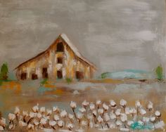 Cotton Field. Original painting by Kelly Berkey Hard as it was I would go there right now just to be in those fields as if I'd captured a cloud pillows of white that cotton seemed to me there was no better time than this to be - Sarah Jane -