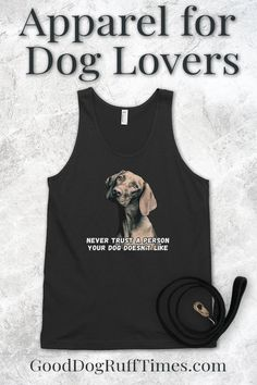 Good Dog Ruff Times specializes in graphic tees for dog trainers, vet techs, pet groomers, dog rescuers and anyone else who loves dogs! Dog Mom Gifts, Dog Lover Gifts, Dog Lovers, Cute Dog Quotes, Dog Mom Shirt, Never Trust, R Dogs, Tough Times