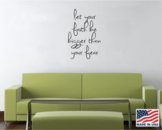 Vinyl Wall Decal Art Saying Decor - Let Your Faith be Bigger Than Your Fear