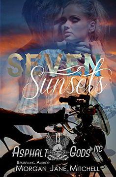 Seven Sunsets (Asphalt Gods MC Book 2), http://www.amazon.com/dp/B00N67QT5Y/ref=cm_sw_r_pi_awdm_RfDOub0YQN826