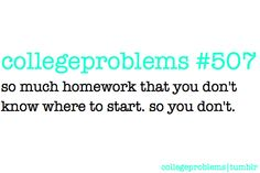 college problems 507. Me exactly!