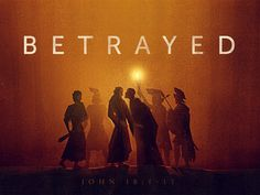 Journey Of Christ - Betrayed - Graceway Media