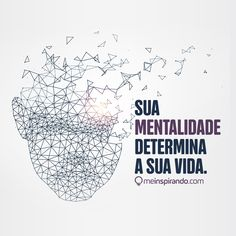 Sua mentalidade determina a sua vida. - #meInspirando #jeansouza #marketing #digital #marketingdigital #empreendedorismo #empreendedor #empreender #digitalmarketing #mindset #empreendedorismodigital #geraçãodevalor #geracaodevalor #mindsetcriativo #negocios #negócios #frases #frase #frasedodia Super Powers, Mindset, Psychology, My Books, Bullet Journal, Branding, Graphic Design, Map, Thoughts