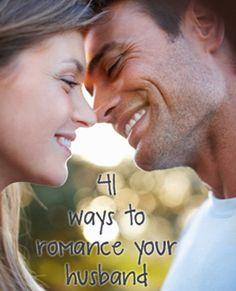 41 Ways to Romance Your Husband - iMom