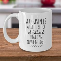 Cousin Gifts Gift Mug Quote For Men Birthday Childhood Idea