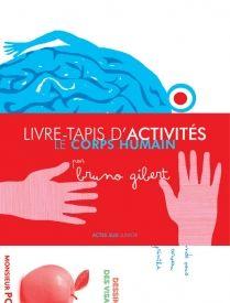 Livre tapis d'activités du corps humain. Bruno Gibert. Actes Sud Junior