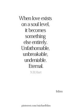Michael Bliss love quotes soul mates meant to be Michael Bliss My Dreams Quotes, Bliss Quotes, Dream Quotes, Hero Quotes, Soul Quotes, Words Quotes, Quotes About Soul Mates, Qoutes, Sayings