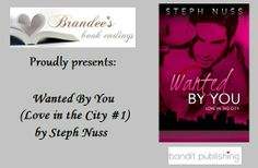 Book Crazy: Spotlight & Giveaway: Wanted by You [Love in the City 01] by Steph Nuss!
