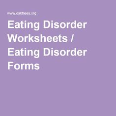 Eating Disorder Worksheets / Eating Disorder Forms