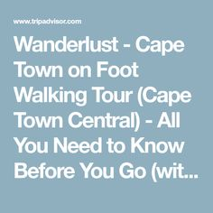 Wanderlust - Cape Town on Foot Walking Tour (Cape Town Central) - All You Need to Know Before You Go (with Photos) - TripAdvisor Walking Tour, Cape Town, Need To Know, South Africa, Trip Advisor, Wanderlust, Tours, Photos, Pictures