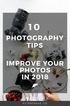 10 Major Photography Tips To Improve Your Photos in 2018 _ Filtercrave.png