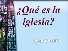 Que es la iglesia by Miguel Angel Nunez via slideshare