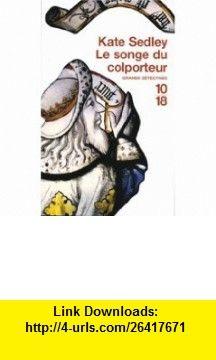 SONGE DU COLPORTEUR -LE (9782264038692) Kate Sedley , ISBN-10: 2264038691  , ISBN-13: 978-2264038692 ,  , tutorials , pdf , ebook , torrent , downloads , rapidshare , filesonic , hotfile , megaupload , fileserve