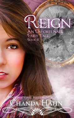 """Chanda Hahn just posted on Facebook """"Here is the full cover for REIGN! Book 4 in the Unfortunate Fairy Tale Series. Coming either Oct-Nov 2014"""".  https://www.facebook.com/ChandaHahnAuthor/photos/a.421881484493287.114836.358087947539308/904437102904387/?type=1"""
