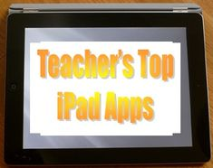 15 Favorite iPad Apps As Selected By Teachers | Emerging Education Technology