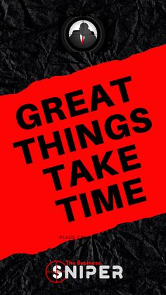 Small Business Inspiration Great Things Take Time, Business Inspiration