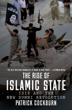 The Rise Of The Islamic State - ISIS And The New Sunni Revolution