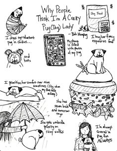 Just a few of the many reasons for why people think I'm a crazy pug (dog) lady. Embrace the crazy! (Bah Humpug)