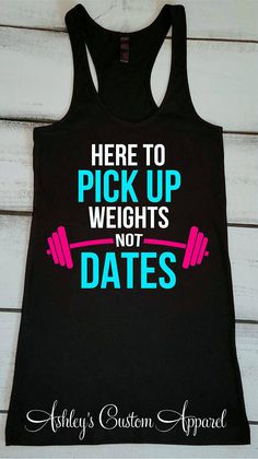 92ce631422 Funny Workout Tanks for Women Personal Trainer Here To Pick Up Weights Not  Dates Motivational Fitness Inspirational Shirts Weightlifting