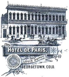 An old photo of the Hotel de Paris in #Georgetown, #Colorado. #museum #history #travel