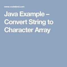 Java Example – Convert String to Character Array
