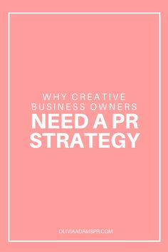 PR for Creatives: Why Creative Business Owners Need A PR Strategy