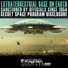 Stillness in the Storm : Extraterrestrial Base On Earth, Sanctioned by Offi.