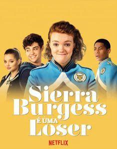 Sierra Burguess E Uma Loser Dublado Com Imagens Filmes De
