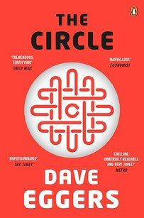 The Circle by Dave Eggers | 47 Books Every College Grad Should Read