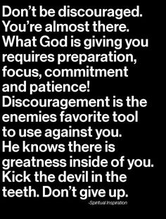 """Don't be discouraged. What God is giving you requires preparation, focus, commitment and patience. Its a long road but faith will pull me through. Faith Quotes, Bible Quotes, Bible Verses, Me Quotes, Scriptures, Great Quotes, Quotes To Live By, Inspirational Quotes, The Words"