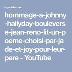 hommage-a-johnny-hallyday-bouleverse-jean-reno-lit-un-poeme-choisi-par-jade-et-joy-pour-leur-pere - YouTube