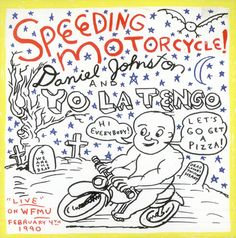 Daniel Johnston Yo La Tengo: Speeding Motorcycles, cover by Daniel Johnston