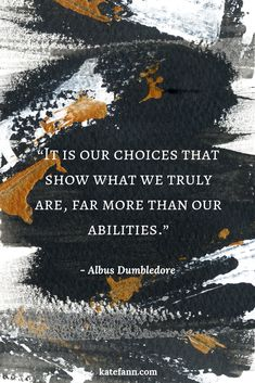 Inspiring Quote - Albus Dumbledore - JK Rowling - Kate Fann - Inspiring Quote – Albus Dumbledore – JK Rowling – Kate Fann We are in control of who we are. The choice is up to us. Hp Quotes, Harry Potter Quotes, Quotable Quotes, Wisdom Quotes, Book Quotes, Words Quotes, Great Quotes, Life Quotes, Motivational Quotes