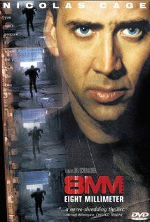 "8MM (1999) A private investigator is hired to discover if a ""snuff film"" is authentic or not."