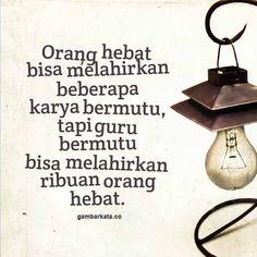 Gambar Kata Kata Untuk Guru 2016 Smart Quotes, Simple Quotes, Best Quotes, Life Quotes, Self Reminder, Quotes Indonesia, Teacher Quotes, Teaching, Humor