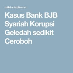 Kasus Bank BJB Syariah Korupsi Geledah sedikit Ceroboh